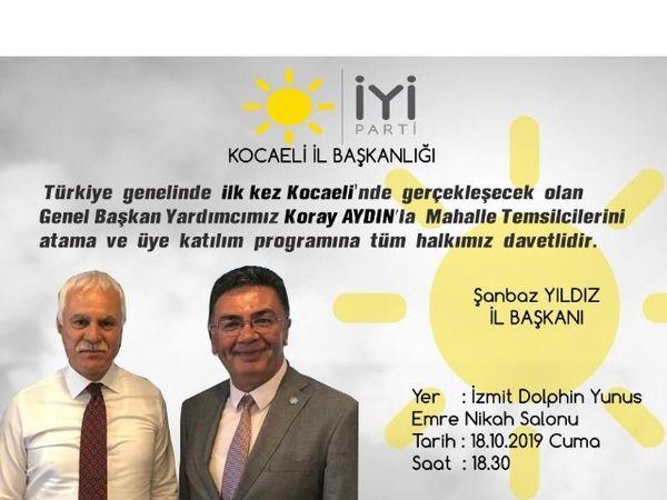 İYİ Parti Genel Başkan Yardımcısı Koray Aydın Kocaeli'ne geliyor