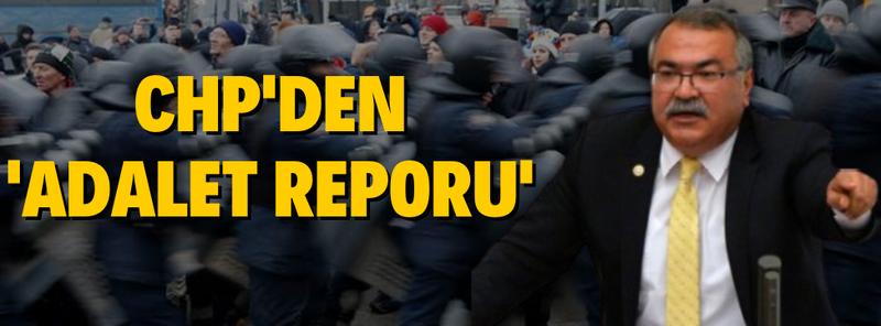 "CHP'den ""Adalet Raporu"""