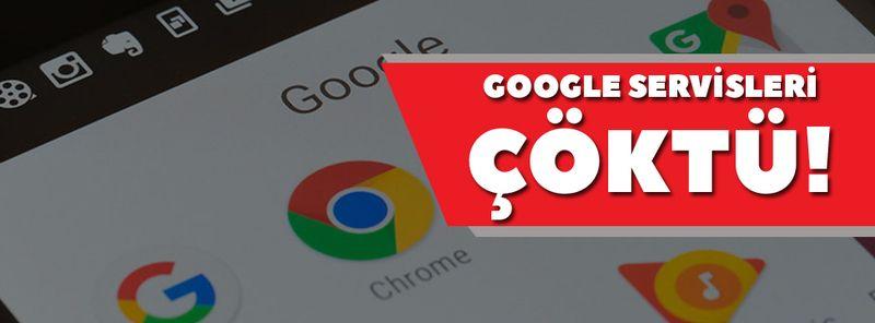 Google çöktü mü? Google servisleri neden açılmıyor?