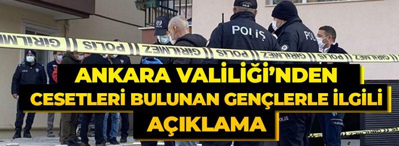 Ankara Valiliği'nden otoparkta cesetleri bulunan 3 gençle ilgili açıklama