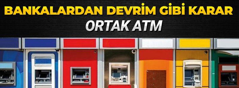 Kamu bankaları ortak ATM kararı aldı! 7 banka tek ATM!