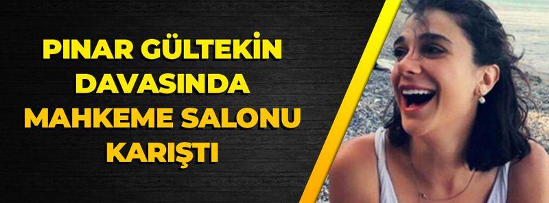 Pınar Gültekin davasında gergin anlar! Baba Sıddık Gültekin salonu terk etti