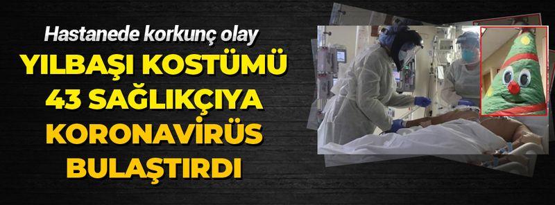 43 sağlık çalışanına korona bulaştırdı! Hastanede korkunç olay!