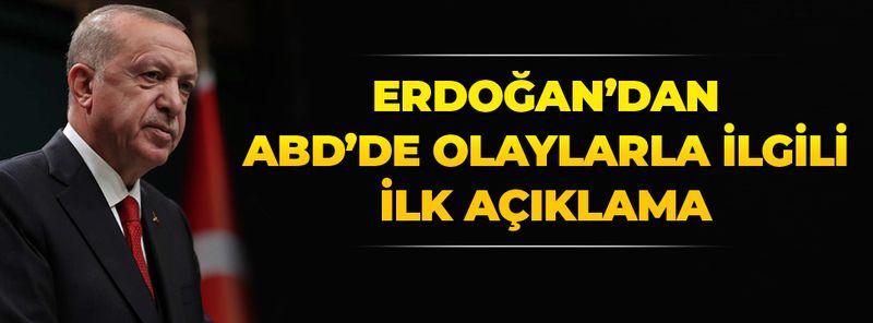 Cumhurbaşkanı Erdoğan'dan ABD'deki olaylarla ilgili ilk açıklama