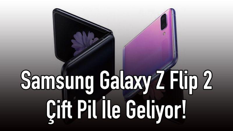Samsung Galaxy Z Flip 2 Çift Pil İle Geliyor!