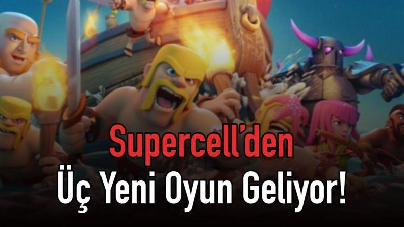 Supercell'den Üç Yeni Oyun Geliyor!