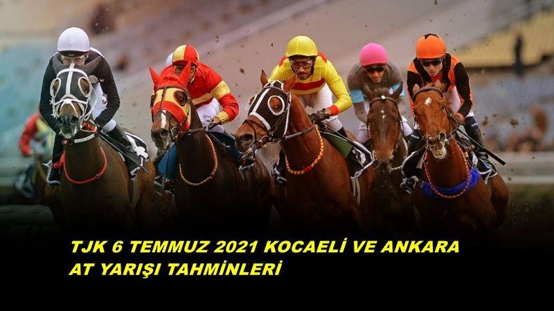 TJK 6 Temmuz 2021 Kocaeli Ankara at yarışı tahminleri ve yorumları! 6 Temmuz banko altılı tahminleri