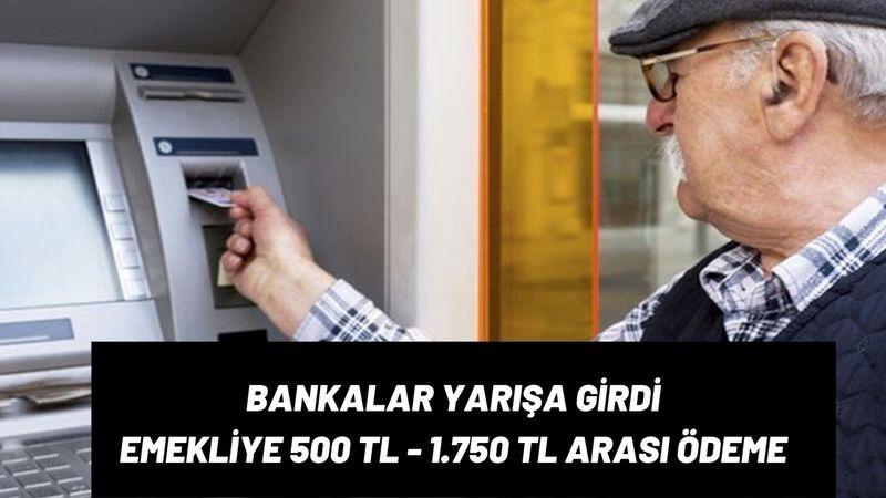 Akbank, Garanti, Halkbank, Ziraat Bankası emekliler için yarışta! 500 - 1.750 TL arasında ödeme yapılıyor, tek şart var!