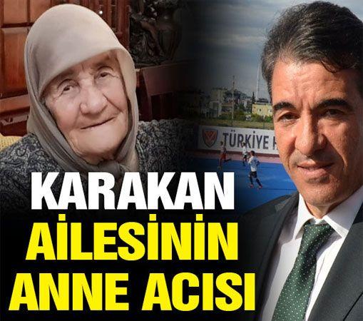 Karakan Ailesinin Anne Acısı