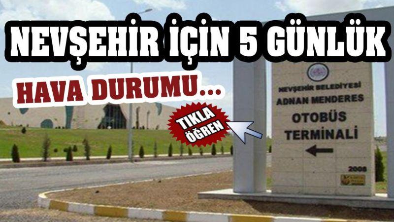 Nevşehir'de hava nasıl olacak? İŞTE CEVABI...