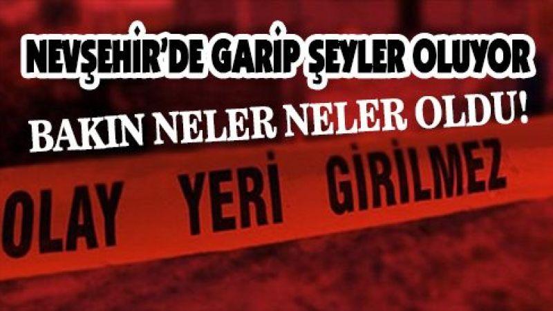 Nevşehir'de garip şeyler oluyor!