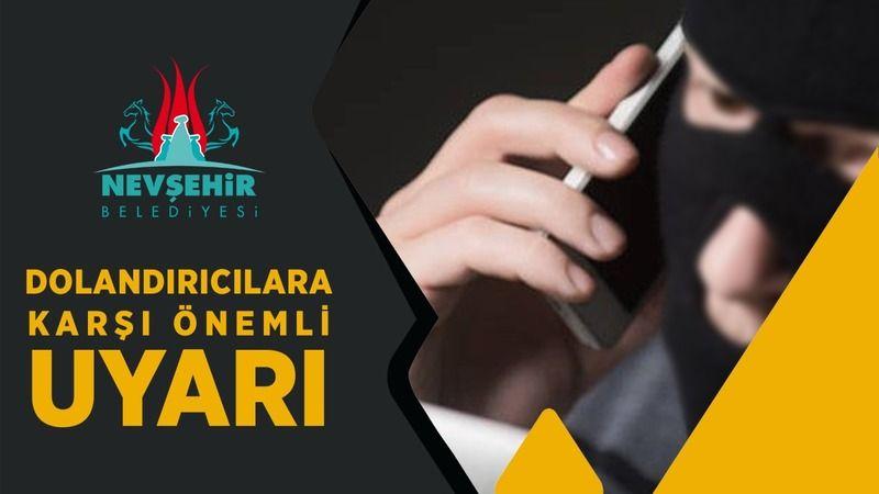 Nevşehir Belediyesi'nden uyarı