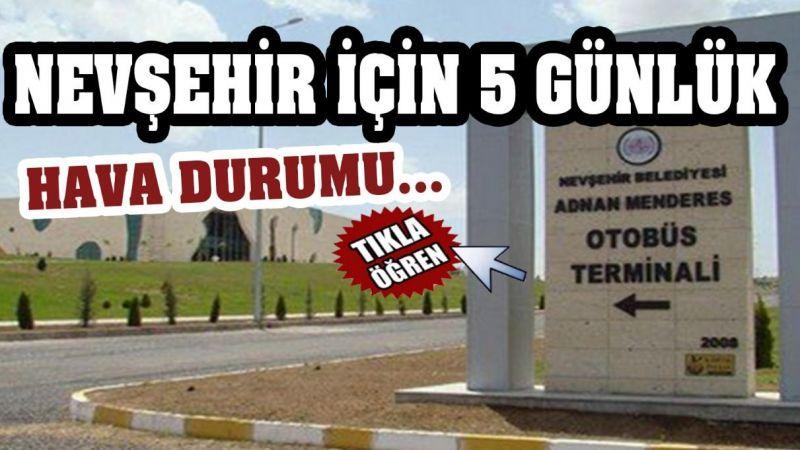 Nevşehir'de 5 günlük hava durumu