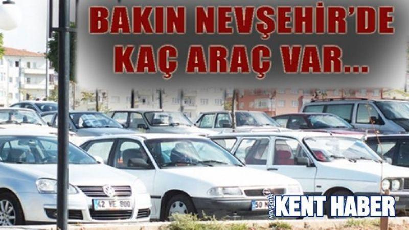 Nevşehir'de araç sayısı artıyor! İŞTE RAKAMLAR…