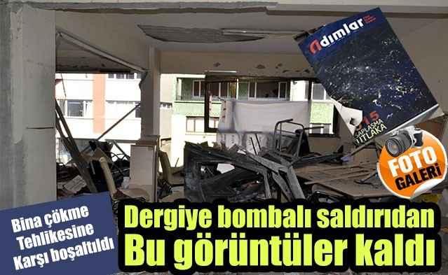Dergiye bombalı saldırıdan bu görüntüler kaldı
