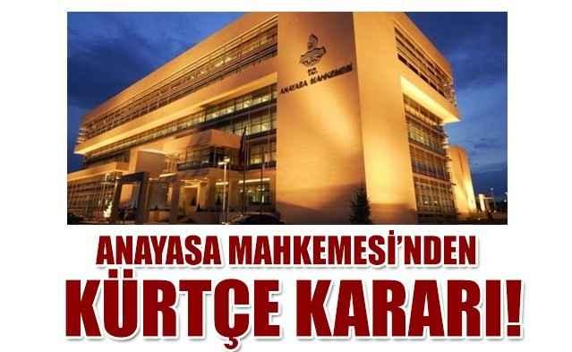 Anayasa Mahkemesi'nden Kürtçe kararı