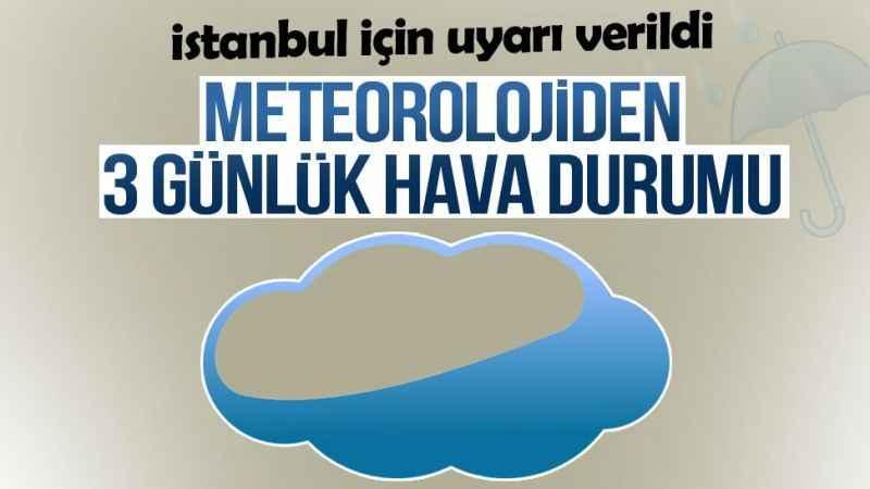 İstanbul hava durumu bugün nasıl olacak? İşte 3 günlük rapor