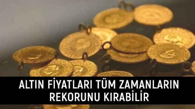 Uzmanlar uyardı: Altın fiyatları tüm zamanların rekorunu kırabilir!