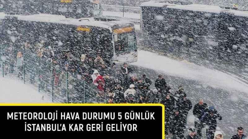 Meteoroloji hava durumu raporu: İstanbul'a kar geri geliyor