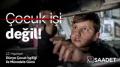 Saadet Partisi'nden 'Çocuk İşçiliği ile Mücadele Günü'nde dikkat çeken video