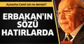 Erbakan Hoca, Ayasofya Camii için ne demişti?