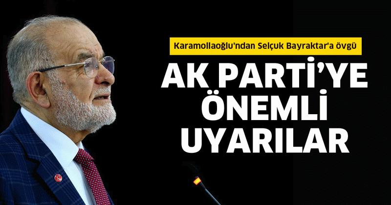 Selçuk Bayraktar'ı öven Karamollaoğlu'ndan AK Parti'ye önemli uyarılar