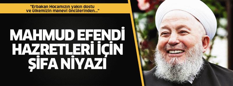 Temel Karamollaoğlu'ndan Mahmud Efendi Hazretleri için şifa niyazı