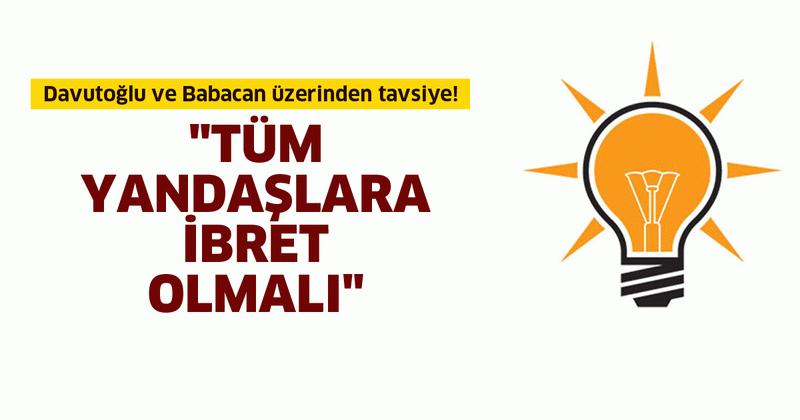 """Davutoğlu ve Babacan üzerinden tavsiye! """"Tüm yandaşlara ibret olmalı"""""""