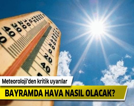Bayramda hava nasıl olacak? (Ankara, İstanbul, İzmir hava durumu)