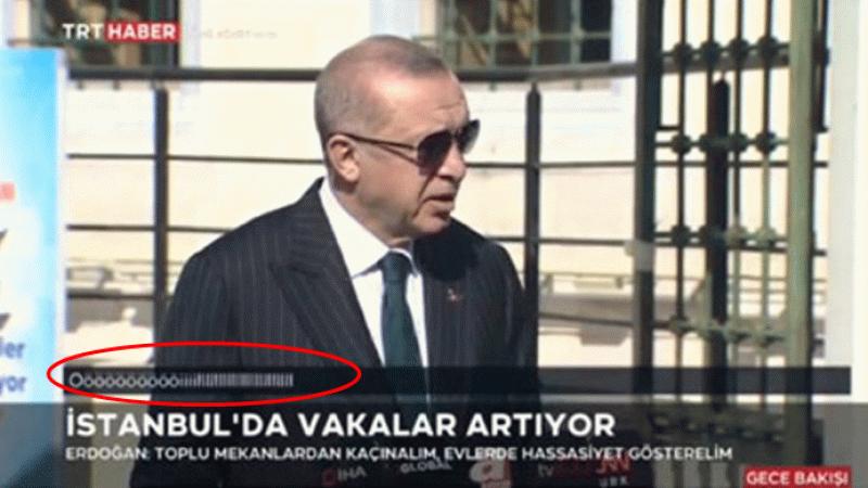 Cumhurbaşkanı Erdoğan konuştuğu esnada TRT ekranında Öööööööiiiiiillllll ifadesi