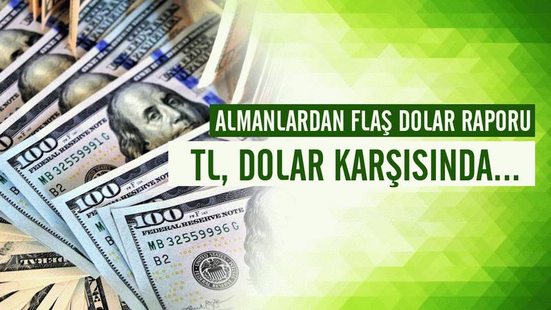 Almanlardan flaş dolar raporu: Lira, dolar karşısında ralli yapacak