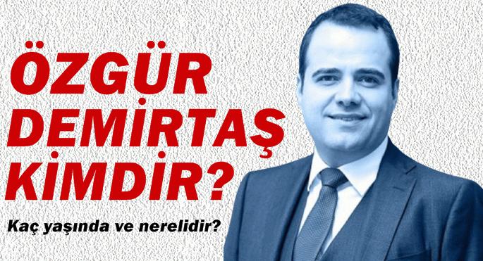 Özgür Demirtaş kimdir?