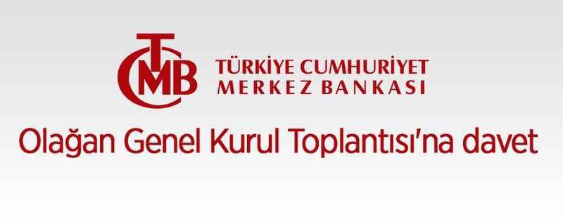 Merkez Bankası Olağan Genel Kurul Toplantısı'na davet!
