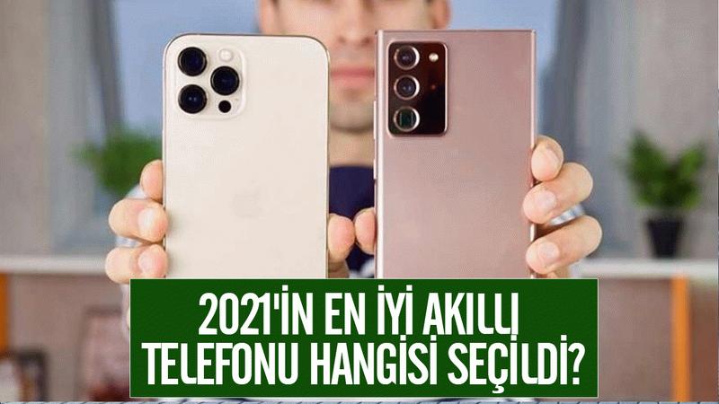 2021'in en iyi akıllı telefonu hangisi seçildi?