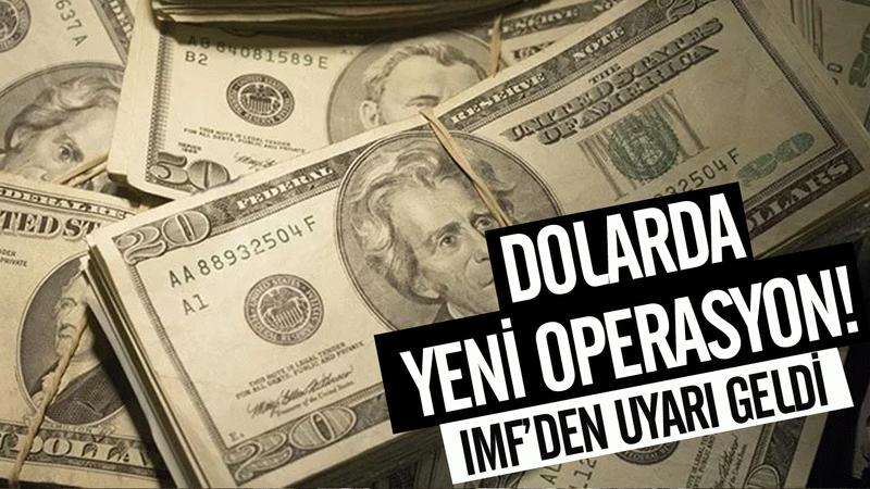 Dolar kurunda yeni operasyon! IMF'den dolar uyarısı geldi