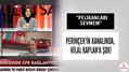 """Perinçek'in kanalında, Hilal Kaplan'a şok: """"Pelikanları sevmem"""""""