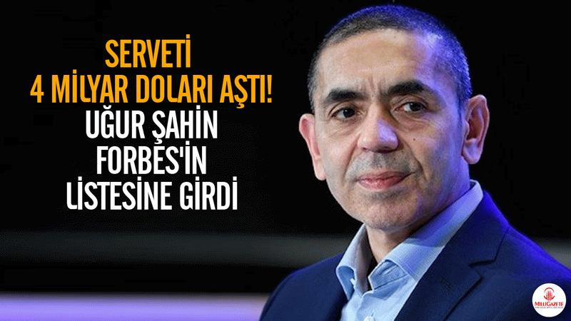 Serveti 4 Milyar Doları aştı! Uğur Şahin, Forbes'in listesine girdi