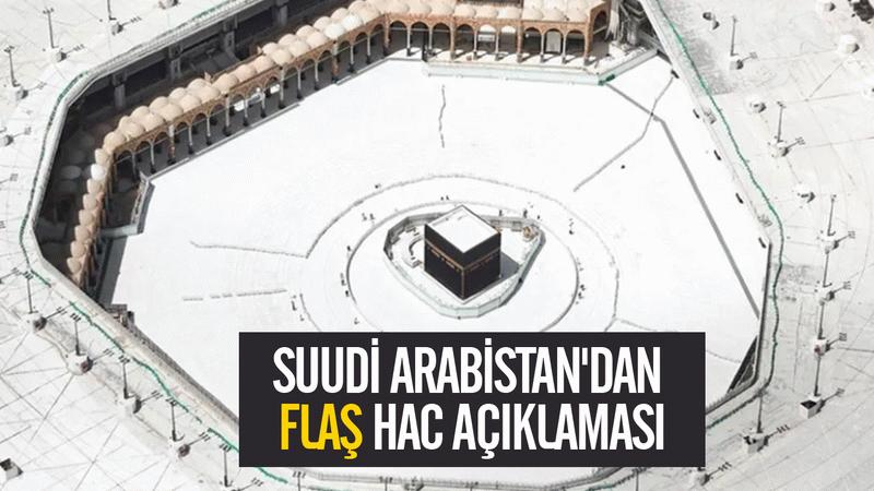 Suudi Arabistan'dan flaş Hac açıklaması