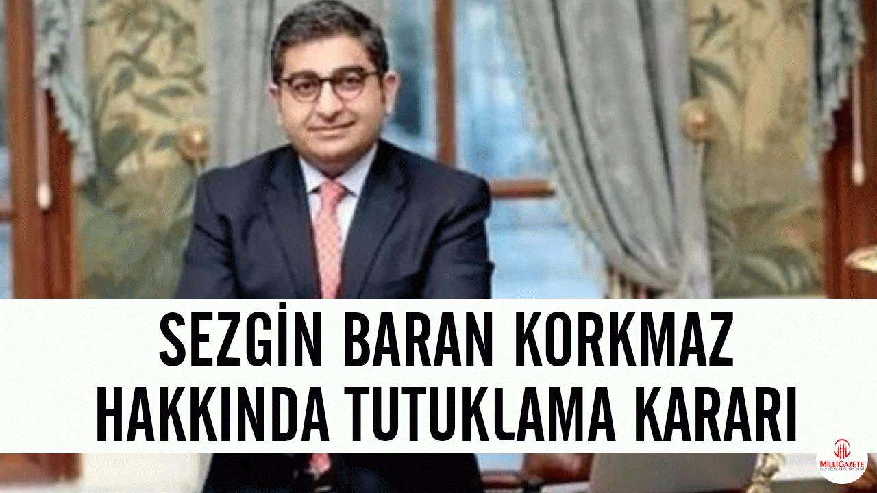 Sezgin Baran Korkmaz hakkında tutuklama kararı - Son dakika haberler