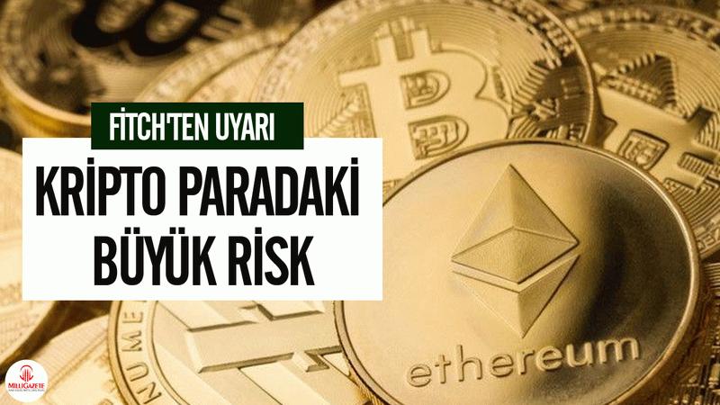 Fitch'ten uyarı: Kripto paradaki büyük risk