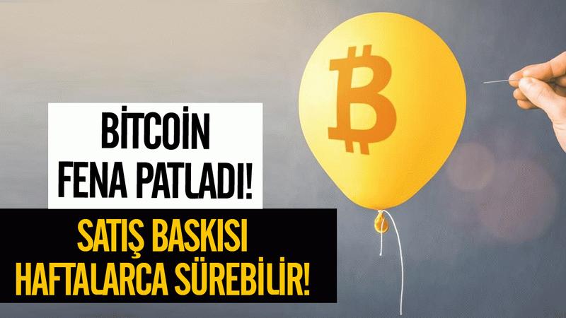 Bitcoin fena patladı! Satış baskısı haftalarca sürebilir