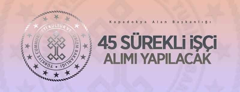 Kültür ve Turizm Bakanlığı 45 personel alacak