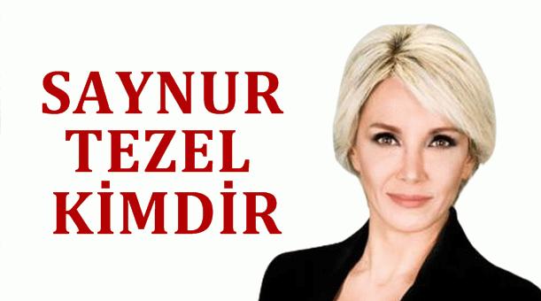 Saynur Tezel kimdir?