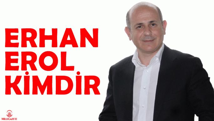 Erhan Erol kimdir?