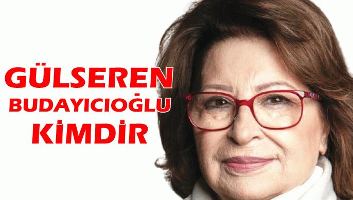 Gülseren Budayıcıoğlu kimdir?