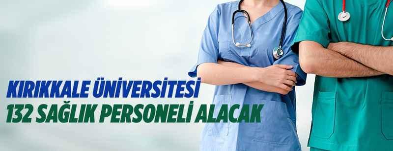 Kırıkkale Üniversitesi 132 kişi sözleşmeli personel istihdam edecek