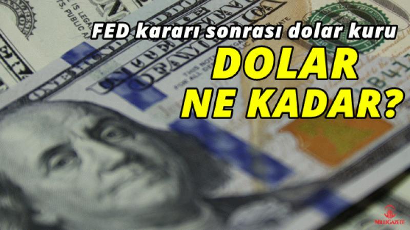 Anlık dolar kuru: FED kararı sonrası dolar kuru - Dolar ne kadar?