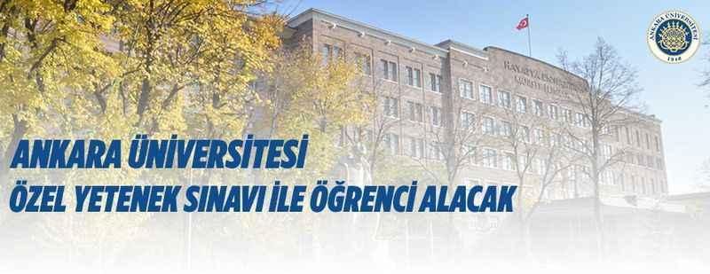 Ankara Üniversitesi özel yetenek sınavı ile öğrenci alacak