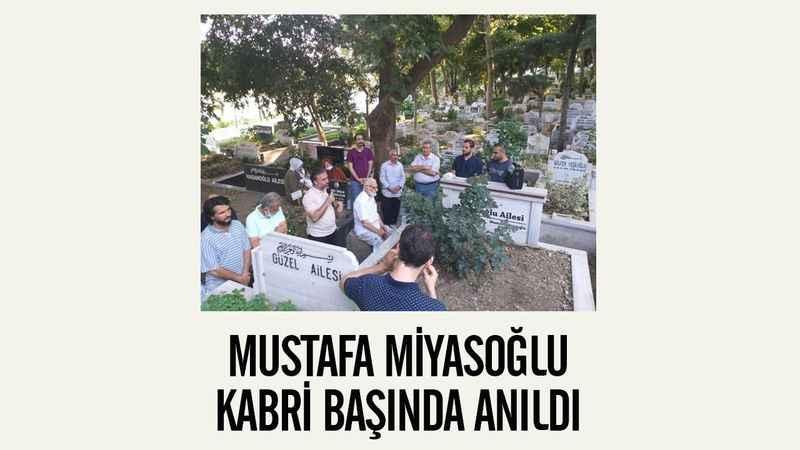 Mustafa Miyasoğlu kabri başında anıldı