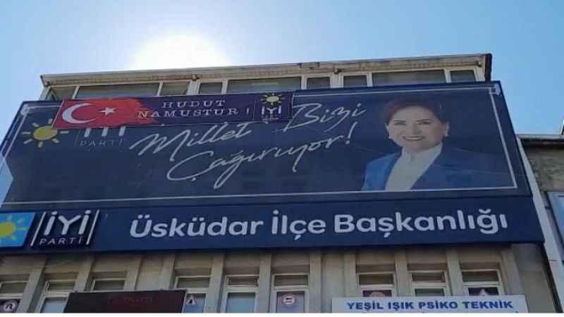 """İYİ Parti binalarına """"Hudut Namustur"""" pankartları asıldı!"""